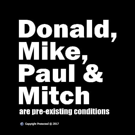 Donald Mike Paul & Mitch are pre-existing conditions T-shirt