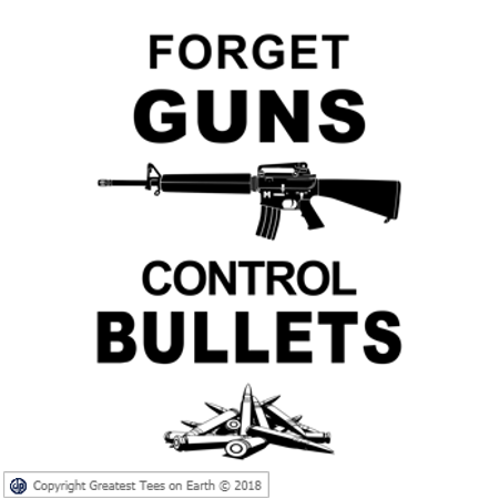 Forget Guns Control Bullets