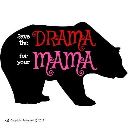 Save the Drama for Your Mama Bear T-Shirt