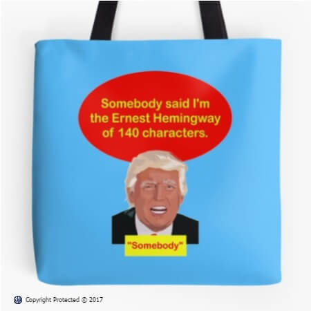 Trump Says He is the Hemingway of Twitter tote